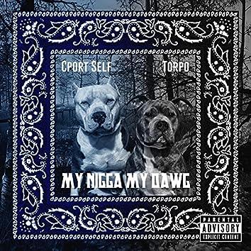 My Nigga My Dawg