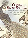 Chinese Brush Painting: A Complete Course in Traditional and Modern Techniques (Dover Art Instruction)