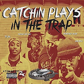 Catchin' Plays in the Trap