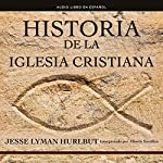 Historia de la iglesia cristiana [History of the Christian Church]                   By:                                                                                                                                 Jesse Lyman Hurlbut                               Narrated by:                                                                                                                                 Alberto Santillan                      Length: 6 hrs and 34 mins     2 ratings     Overall 2.0