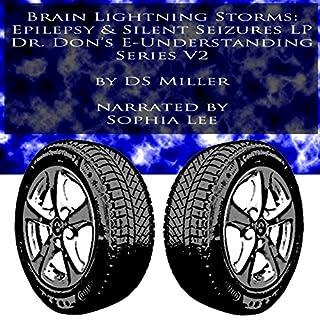 Brain Lightning Storms: Epilepsy and Silent Seizures LP audiobook cover art