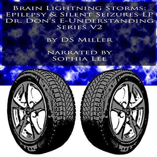 Brain Lightning Storms: Epilepsy and Silent Seizures LP audiobook cover art