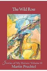 The Wild Rose: Stories of My Horses Relié