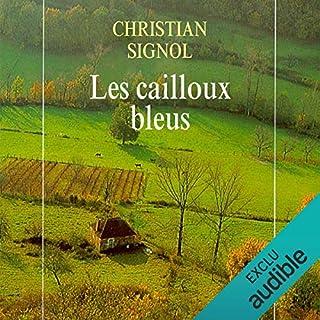 Les cailloux bleus     Le Pays bleu 1              De :                                                                                                                                 Christian Signol                               Lu par :                                                                                                                                 Véronique Groux de Miéri                      Durée : 15 h et 58 min     16 notations     Global 4,5