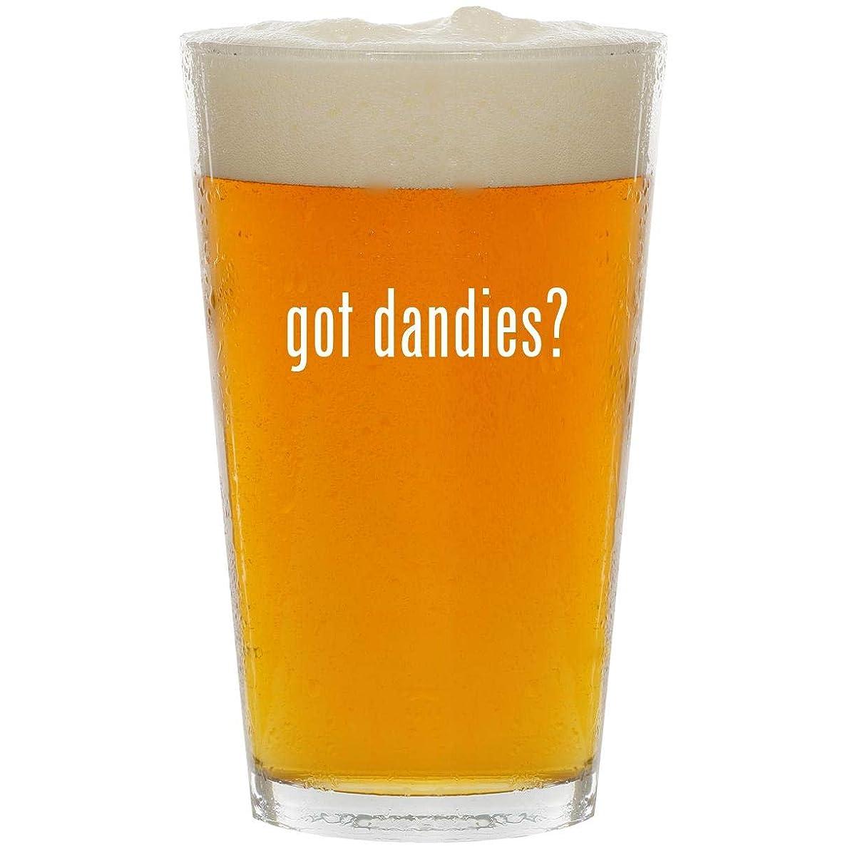 got dandies? - Glass 16oz Beer Pint