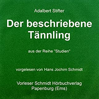 Der beschriebene Tännling                   Autor:                                                                                                                                 Adalbert Stifter                               Sprecher:                                                                                                                                 Hans Jochim Schmidt                      Spieldauer: 2 Std. und 2 Min.     Noch nicht bewertet     Gesamt 0,0