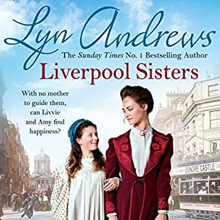 Liverpool Sisters                   By:                                                                                                                                 Lyn Andrews                               Narrated by:                                                                                                                                 Anne Dover                      Length: 10 hrs and 7 mins     37 ratings     Overall 4.6