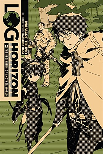 Log Horizon, Vol. 1 (light novel): The Beginning of Another World