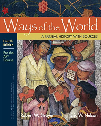 Compare Textbook Prices for Ways of the World with Sources: For the AP® Course Fourth Edition ISBN 9781319173494 by Strayer, Robert W.,Nelson, Eric W.