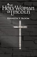 The Holy Woman of Lincoln (The Four Knights) (Volume 3)