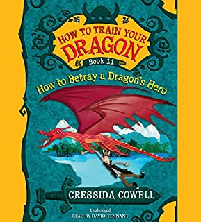 How to Train Your Dragon: How to Betray a Dragon's Hero                   By:                                                                                                                                 Cressida Cowell                               Narrated by:                                                                                                                                 David Tennant                      Length: 5 hrs and 24 mins     394 ratings     Overall 4.9