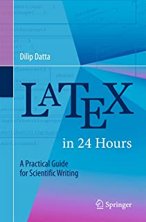 LaTeX in 24 Hours: A Practical Guide for Scientific Writing