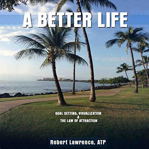 A Better Life Audiobook By Robert Lawrence cover art