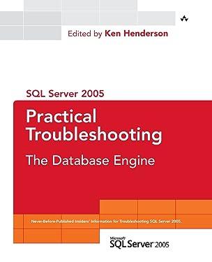 SQL Server 2005 Practical Troubleshooting: The Database Engine