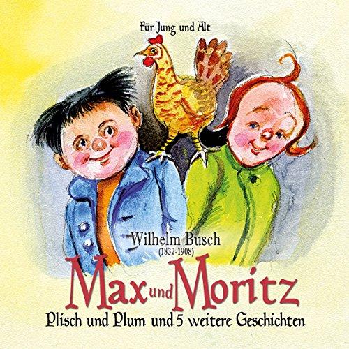 Max und Moritz / Plisch und Plum und fünf weitere Geschichten cover art
