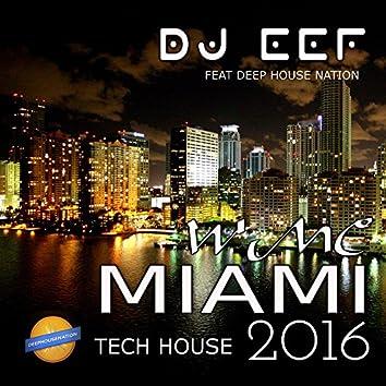 WMC Miami Tech House 2016