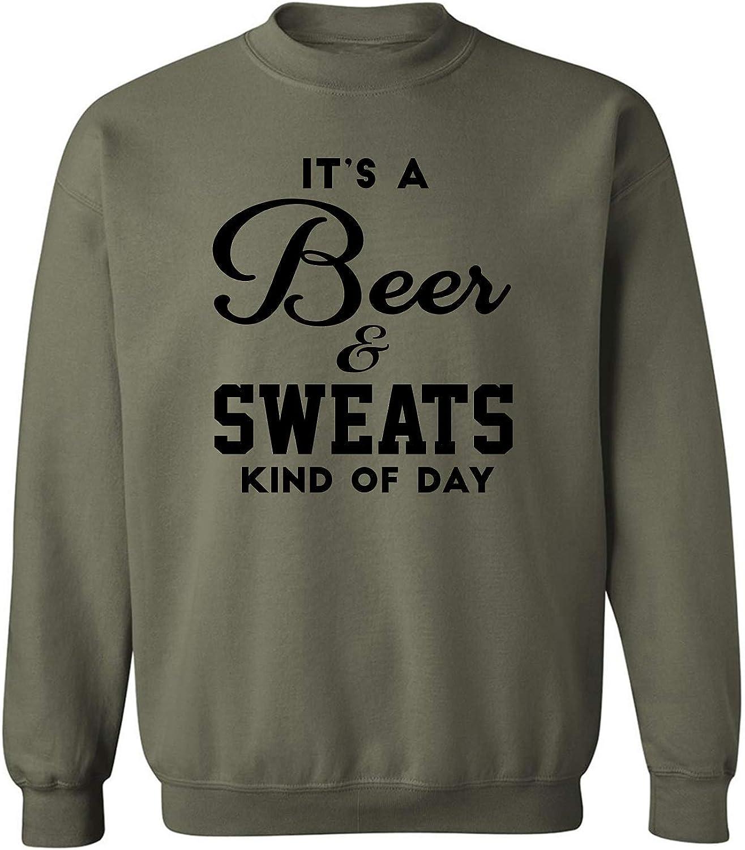 It's a Beer & Sweats Kind of Day Crewneck Sweatshirt