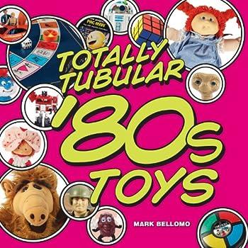 Totally Tubular  80s Toys