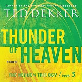 Thunder of Heaven: The Heaven Trilogy, Book 3                   Auteur(s):                                                                                                                                 Ted Dekker                               Narrateur(s):                                                                                                                                 Tim Gregory                      Durée: 11 h et 2 min     1 évaluation     Au global 3,0