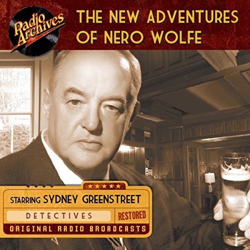The New Adventures of Nero Wolfe                   By:                                                                                                                                 Alfred Bester                               Narrated by:                                                                                                                                 Sydney Greenstreet                      Length: 9 hrs and 43 mins     37 ratings     Overall 4.6
