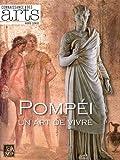 Connaissance des Arts, Hors-Serie N° 502 - Pompéi : Un art de vivre