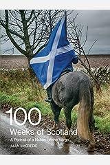 100 Weeks of Scotland by McCredie, Alan (2014) Paperback Paperback