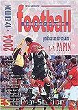 Le guide français et international du football 2004