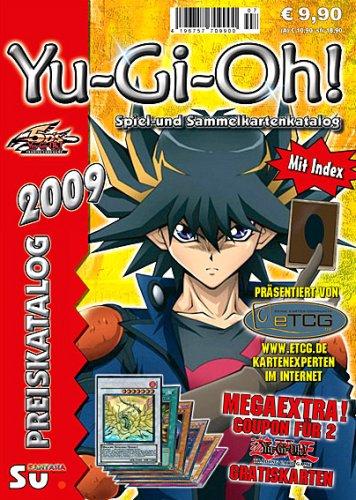 Yu-Gi-Oh! Preiskatalog 2009: Katalog für Yu-Gi-Oh! Spiel und Sammelkarten