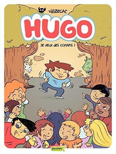 Hugo - tome 6 - Je veux des copains