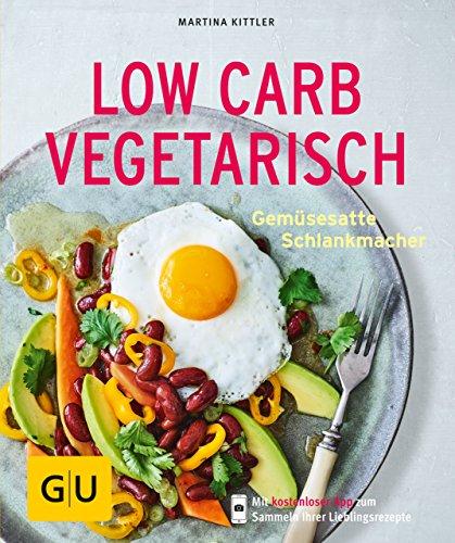 Low Carb vegetarisch: Gemüsesatte Schlankmacher (GU KüchenRatgeber) (German Edition)