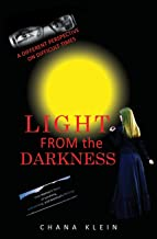 Light From The Darkness: A Different Perspective on Difficult Times