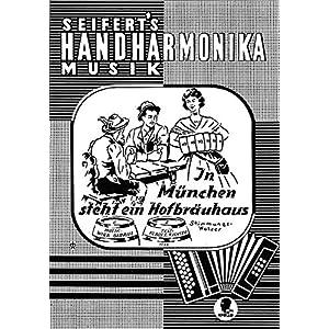 In München steht ein Hofbräuhaus: Stimmungswalzer. diatonische Handharmonika.