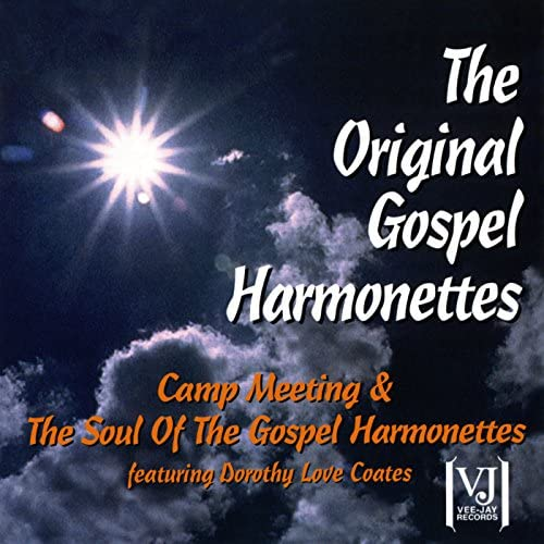 The Original Gospel Harmonettes feat. Dorothy Love Coates