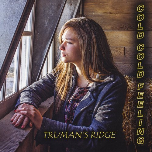 Cold Cold Feeling by Truman's Ridge (2012-07-17)