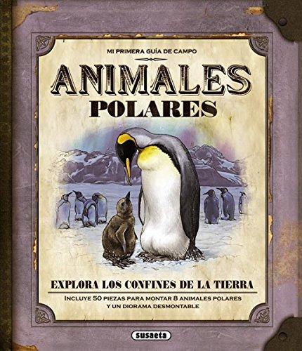 Animales polares (Mi Primera Guía De Campo)
