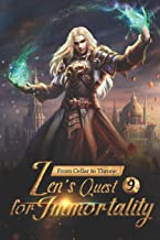 From Cellar to Throne: Zen's Quest for Immortality 9: Not Interested To Know You (From Cellar to Throne: Zen's Quest for Immortality Series)