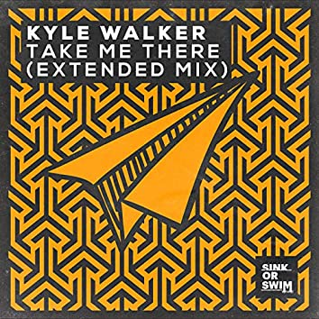 Take Me There (Extended Mix)