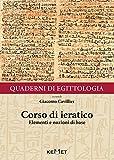 Quaderni di egittologia. Corso di ieratico. Elementi e nozioni di base