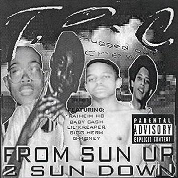 From Sun Up 2 Sun Down