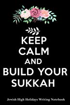 Keep Calm And Build Your Sukkah Jewish High Holidays Writing Notebook