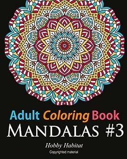 Adult Coloring Book: Mandalas #3: Coloring Book for Adults Featuring 50 Beautiful Mandala Designs