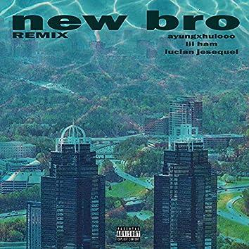 New Bro (Remix)