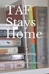 TAF Stays Home: 29 freelancers writing Paperback