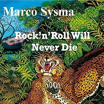 Rock' N' Roll Will Never Die