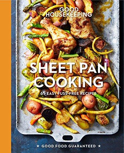 Good Housekeeping Sheet Pan Cooking: 70 Easy Recipes (Volume 13) (Good Food Guaranteed)