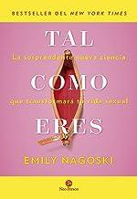 Tal como eres: La sorprendente nueva ciencia que transformará tu vida sexual (Neo Sex) (Spanish Edition)