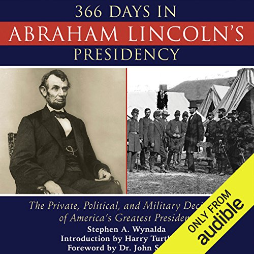 366 Days in Abraham Lincoln's Presidency audiobook cover art
