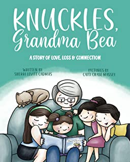 Knuckles, Grandma Bea: A Story of Love, Loss and Connection
