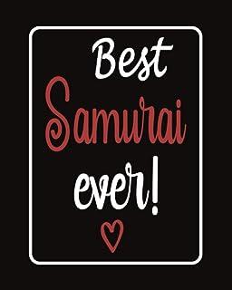 Best Samurai Ever!: Lined Notebook Journal Gift for Samurai | Thank You Gift For Samurai | '8x10' Inches - 120 Pages