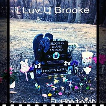 I Luv U Brooke